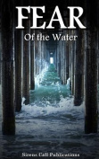 Fear: Of the Water