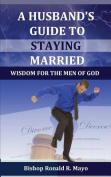 A Husband's Guide to Staying Married