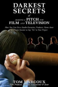 Darkest Secrets of Making a Pitch for Film and Television