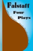 Falstaff: Four Plays