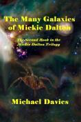 The Many Galaxies of Mickie Dalton