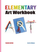Elementary Art Workbook - Teacher Edition