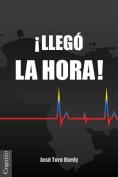 Llego La Hora! [Spanish]