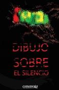 Dibujo Sobre El Silencio [Spanish]