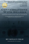Conversations with Sharks - Success Secrets Shared by the Sharks on ABC's Shark Tank