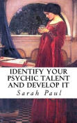 Identify Your Psychic Talent and Develop It