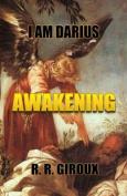 Awakening: I Am Darius