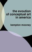 The Evolution of Conceptual Art in America
