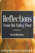 Reflections from the Valley Floor