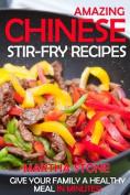 Amazing Chinese Stir-Fry Recipes