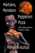 Martians, Monsters and Pepperoni Pizza