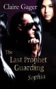 The Last Prophet, Guarding Sophia