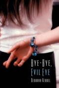 Bye-Bye, Evil Eye