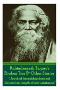 """Rabindranath Tagore's Broken Ties & Other Stories  : """"Depth of Friendship Does Not Depend on Length of Acquaintance."""""""