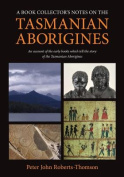 A Book Collector's Notes on the Tasmanian Aborigines
