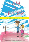 I Am a Leader Coaches' Manual