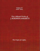 The Collected Works of J. Krishnamurti: The Origin of Conflict