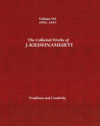 The Collected Works of J. Krishnamurti: Tradition and Creativity