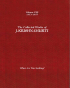 The Collected Works of J. Krishnamurti: What are You Seeking?
