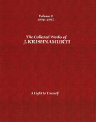 The Collected Works of J. Krishnamurti: A Light to Yourself