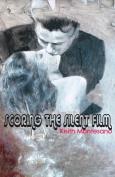 Scoring the Silent Film