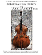 Constructing Walking Jazz Bass Lines Book V - Building a 12 Key Facility for the Jazz Bassist PT II