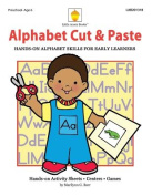 Alphabet Cut & Paste  : Hands-On Alphabet Skills for Early Learners