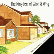 The Kingdom of Wish & Why
