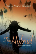 The Hybrid: Antecedent