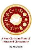 A Non-Christian View of Jesus and Christianity