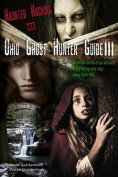 Ohio Ghost Hunter Guide III