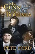 Mr. Gunn and Dr. Bohemia