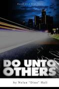 Do Unto Other
