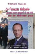Ce Francois Hollande Qui Peut Encore Gagner Le 6 Mai 2012 Ne Le Merite Pas [FRE]