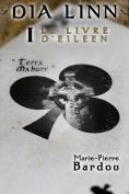 Dia Linn - I - Le Livre D'Eileen (Partie 1 [FRE]