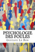 Psychologie Des Foules [FRE]