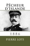 Pecheur D'Islande: 1886 [FRE]