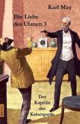 Die Liebe Des Ulanen 3 Der Kapitan Der Kaisergarde [GER]