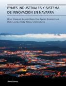 Pymes Industriales y Sistema de Innovacion En Navarra [Spanish]