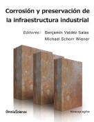 Corrosion y Preservacion de La Infraestructura Industrial [Spanish]
