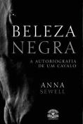 Beleza Negra - A Autobiografia de Um Cavalo [POR]