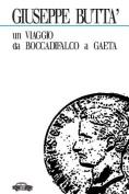 Un Viaggio Da Boccadifalco a Gaeta [ITA]