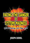 Facing the Danger of System Madness