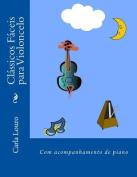 Classicos Faceis Para Violoncelo [POR]