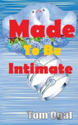 Made to Be Intimate