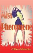 Miss Pheromone