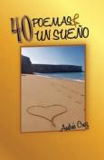40 Poemas y Un Sueno [Spanish]