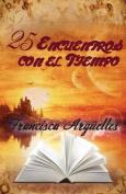25 Encuentros Con El Tiempo [Spanish]