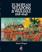 European Weapons and Warfare 1618 - 1648