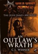 An Outlaw's Wrath (Wild West Exodus